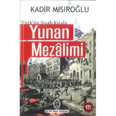YUNAN MEZÂLİMİ (Türk'ün Siyah Kitabı)
