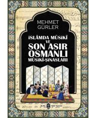 İSLAM'DA MÛSİKÎ VE SON ASIR OSMANLI MÛSİKÎ-ŞİNASLARI