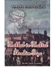 MAKBUL VE MAKTUL İBRAHİM PAŞA