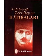 KADİRBEYOĞLU ZEKİ BEY'İN HÂTIRALARI