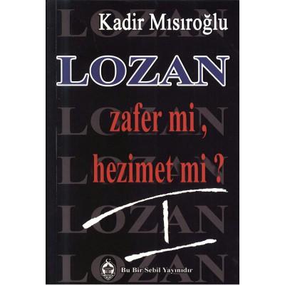 LOZAN ZAFER Mİ, HEZİMET Mİ? C-I