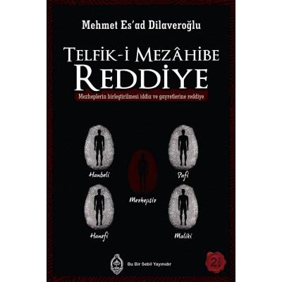 TELFİK-İ MEZÂHİBE REDDİYE (Mezheplerin birleştirilmesi iddia ve gayretlerine reddiye)